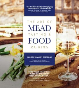 Chrissie Manion Zaerpoor's The Art of Mead Tasting & Food Pairing