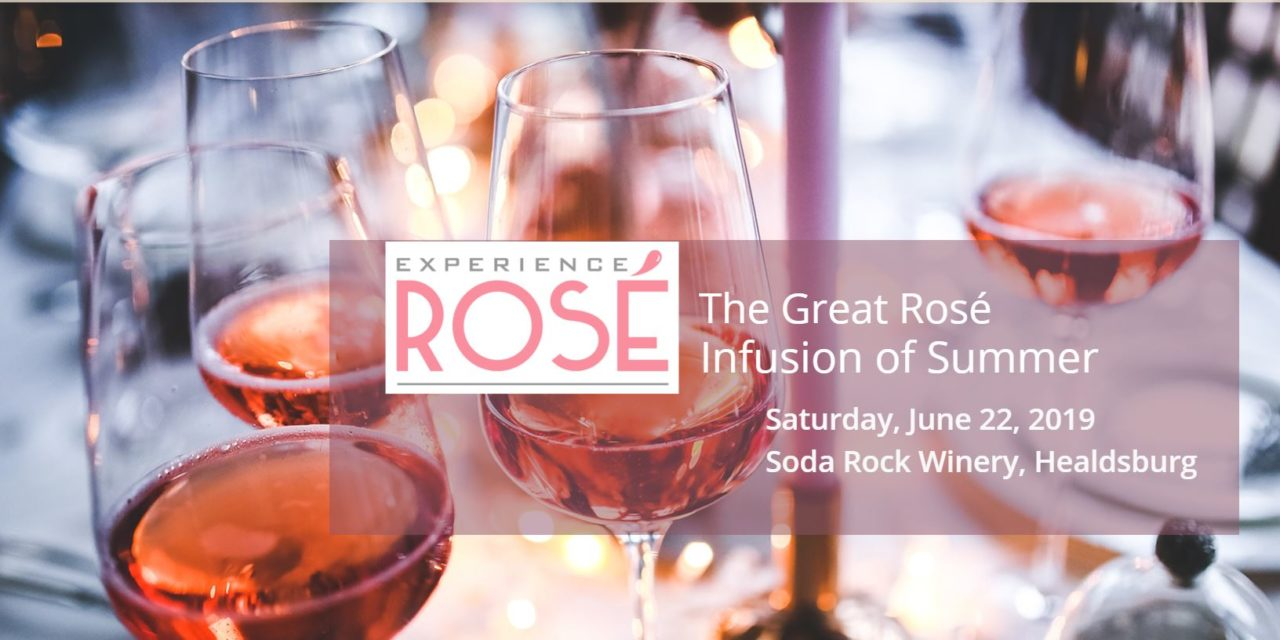 EXPERIENCE ROSÉ ANNOUNCES 2019 EVENTS: Wine Competition Devoted to All Things Rosé to be Held in May; Winning Wines Presented to Consumers at 'The Great Rosé Infusion for Summer' in June