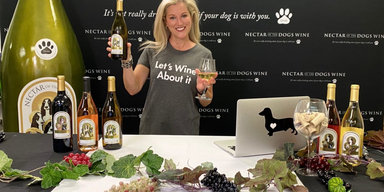NECTAR OF THE DOGS WINE CONTINUES WEEKLY VIRTUAL WINE TASTING SERIES HIGHLIGHTING LOCAL DOG RESCUES
